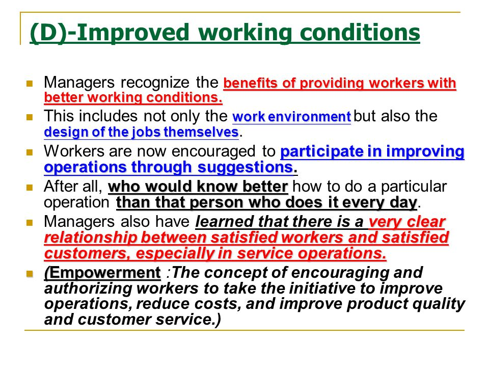(D)-Improved working conditions