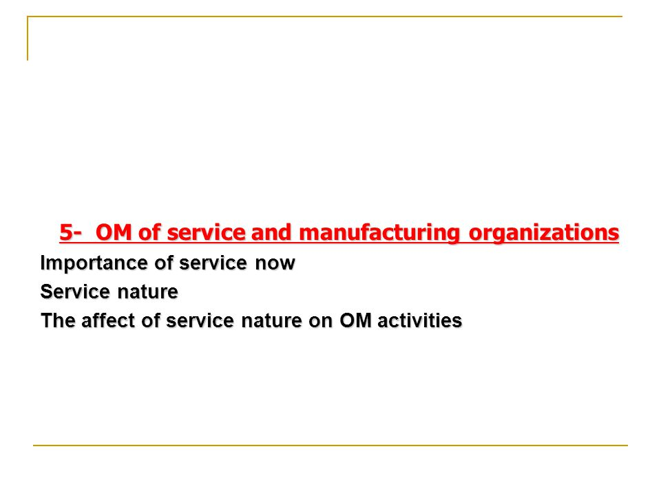 5- OM of service and manufacturing organizations