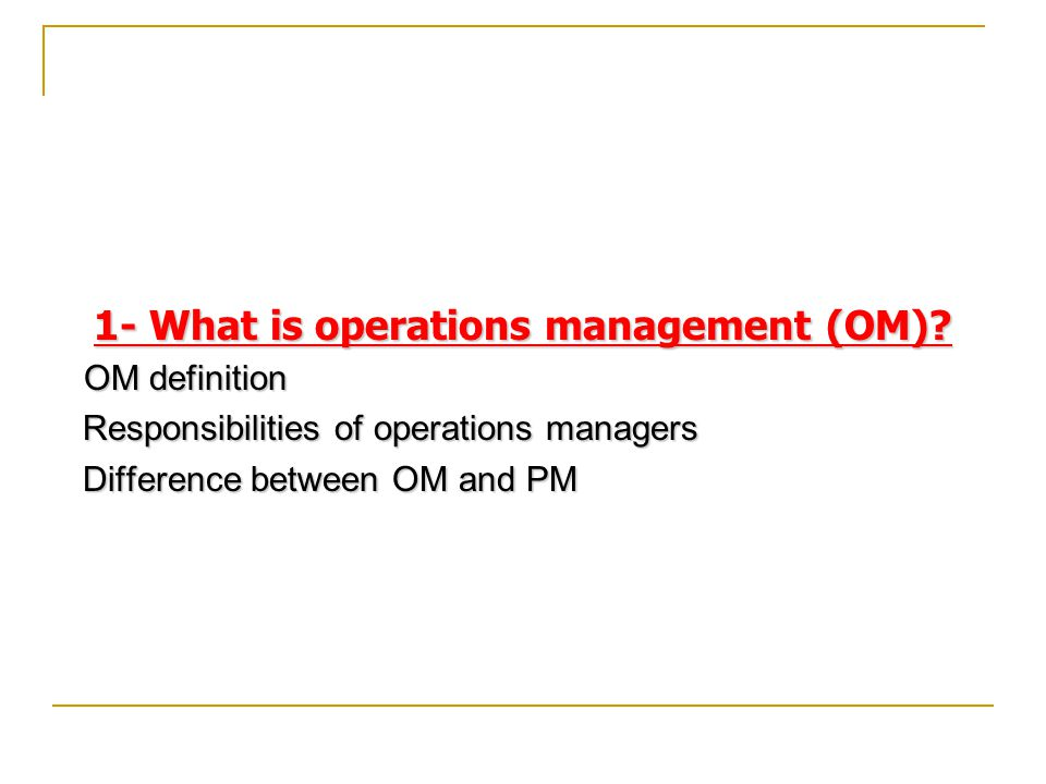 1- What is operations management (OM)