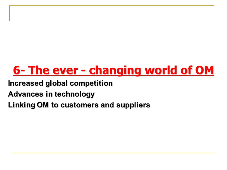 6- The ever - changing world of OM