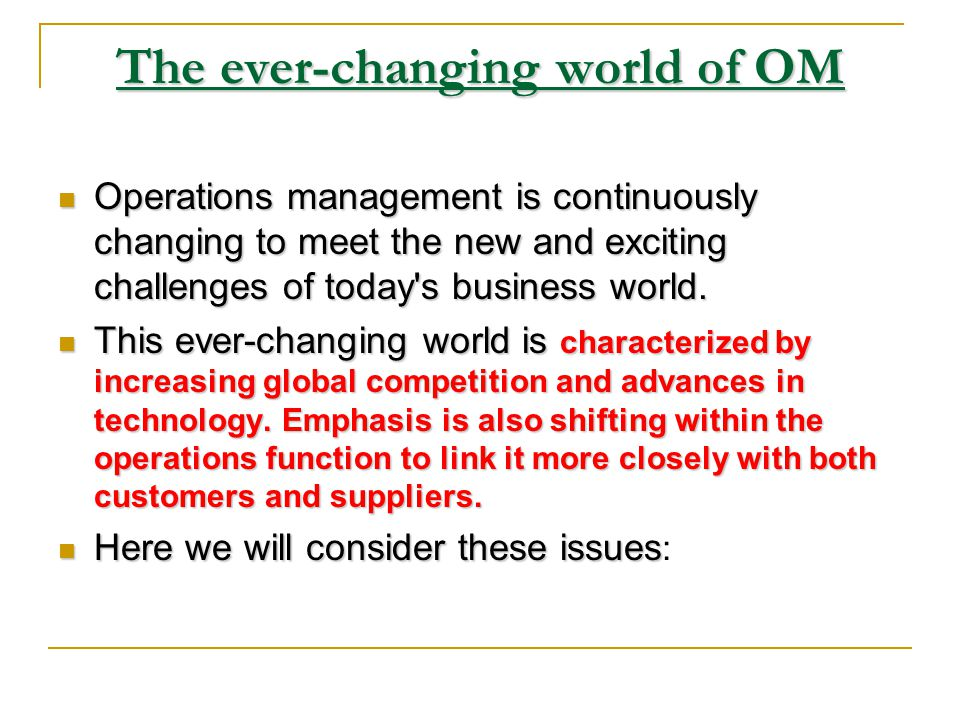 The ever-changing world of OM