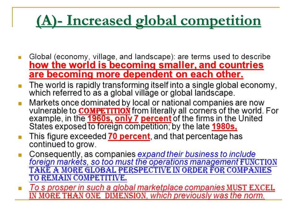 (A)- Increased global competition