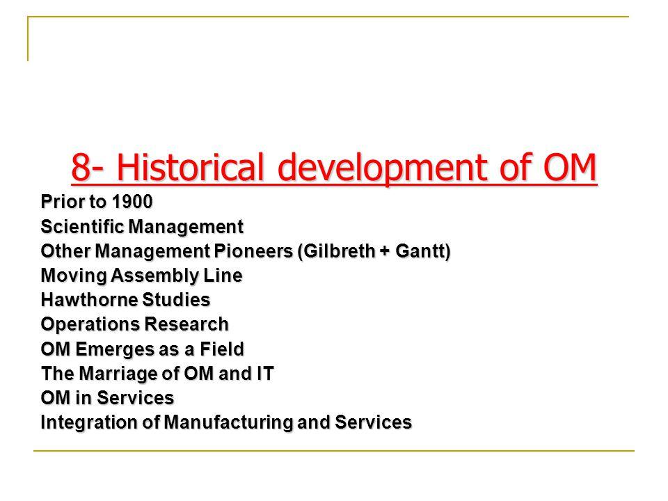 8- Historical development of OM