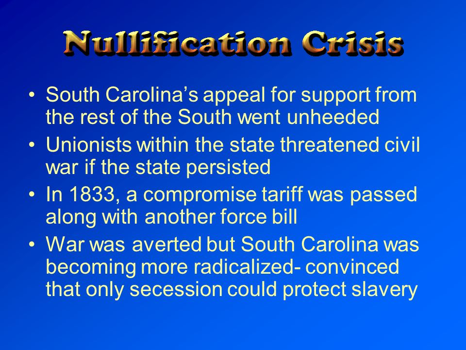 South Carolina's appeal for support from the rest of the South went unheeded