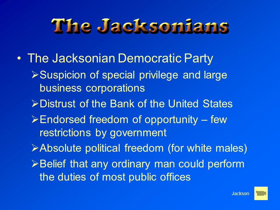 the man behind the jacksonian democracy Rise of american democracy jacksonian democracy and modern america [ushistoryorg]  the reputed intellectual engine behind andrew jacksons€ a jackson man.