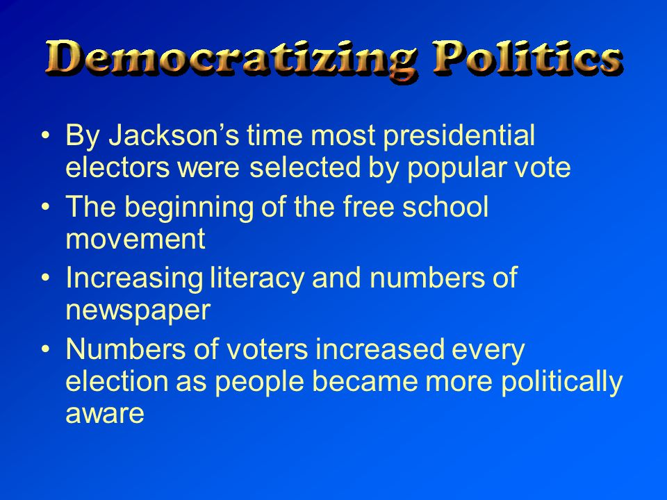 By Jackson's time most presidential electors were selected by popular vote