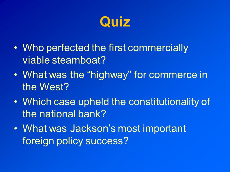Quiz Who perfected the first commercially viable steamboat
