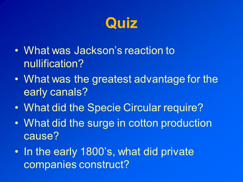 Quiz What was Jackson's reaction to nullification