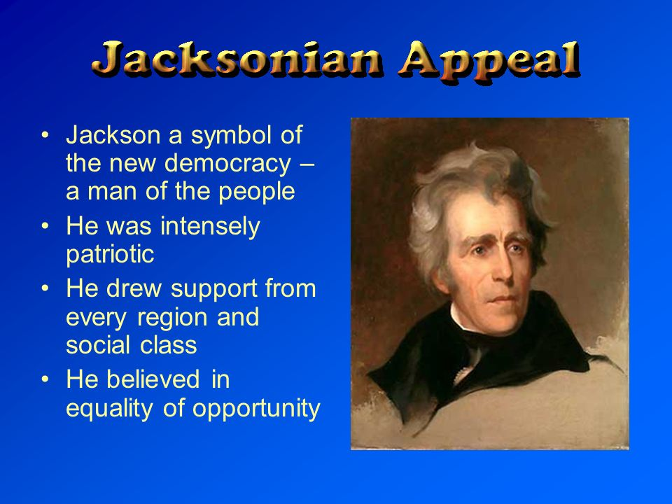 Jackson a symbol of the new democracy – a man of the people
