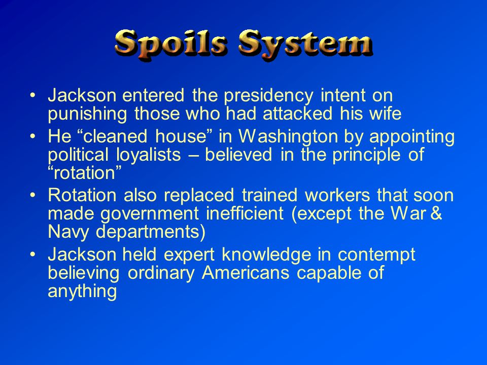 Jackson entered the presidency intent on punishing those who had attacked his wife