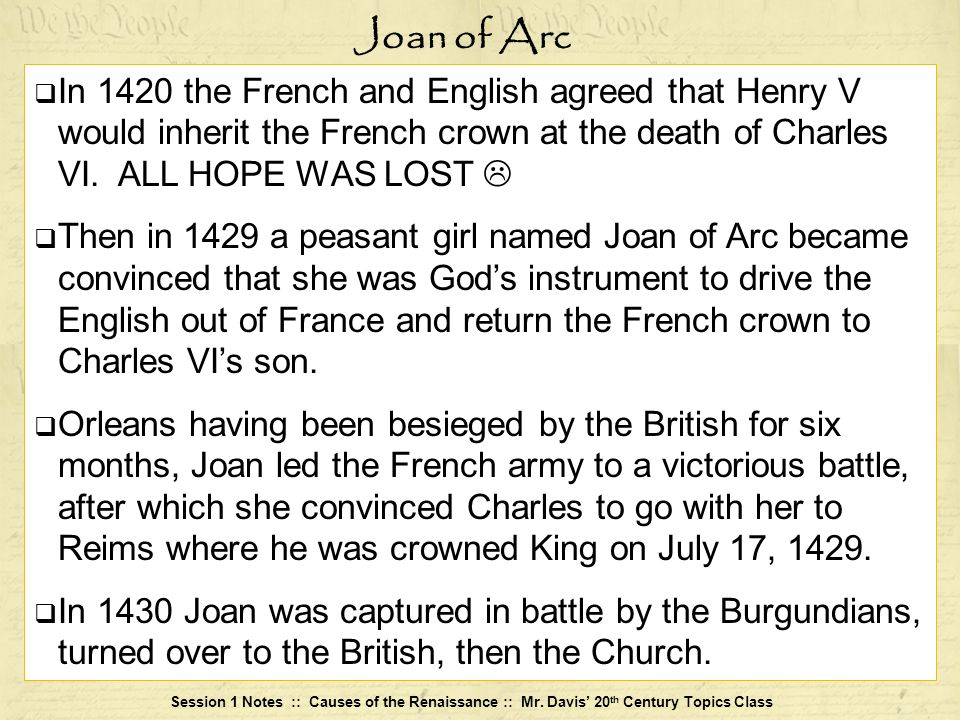 Joan of ArcIn 1420 the French and English agreed that Henry V would inherit the French crown at the death of Charles VI. ALL HOPE WAS LOST 