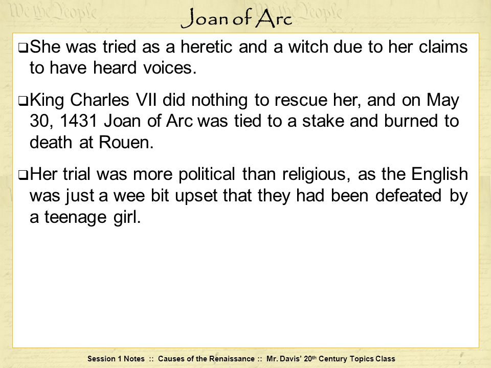 Joan of ArcShe was tried as a heretic and a witch due to her claims to have heard voices.