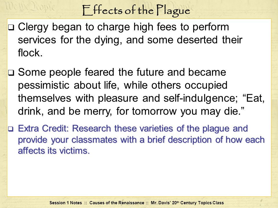 Effects of the PlagueClergy began to charge high fees to perform services for the dying, and some deserted their flock.