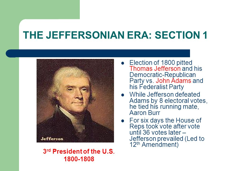 THE JEFFERSONIAN ERA: SECTION 1