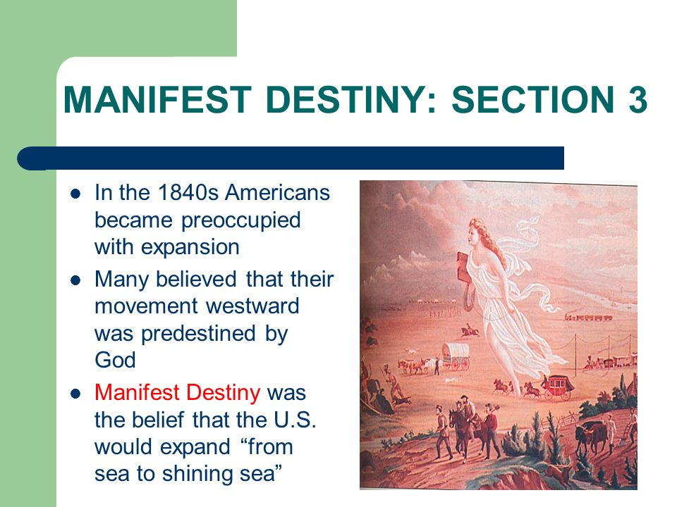 MANIFEST DESTINY: SECTION 3