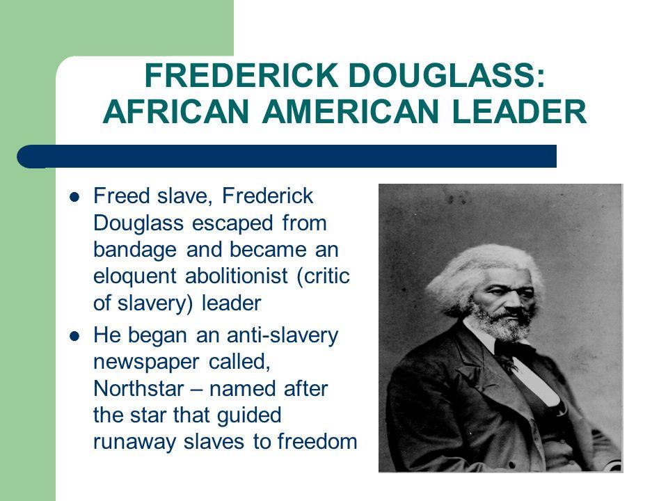 FREDERICK DOUGLASS: AFRICAN AMERICAN LEADER