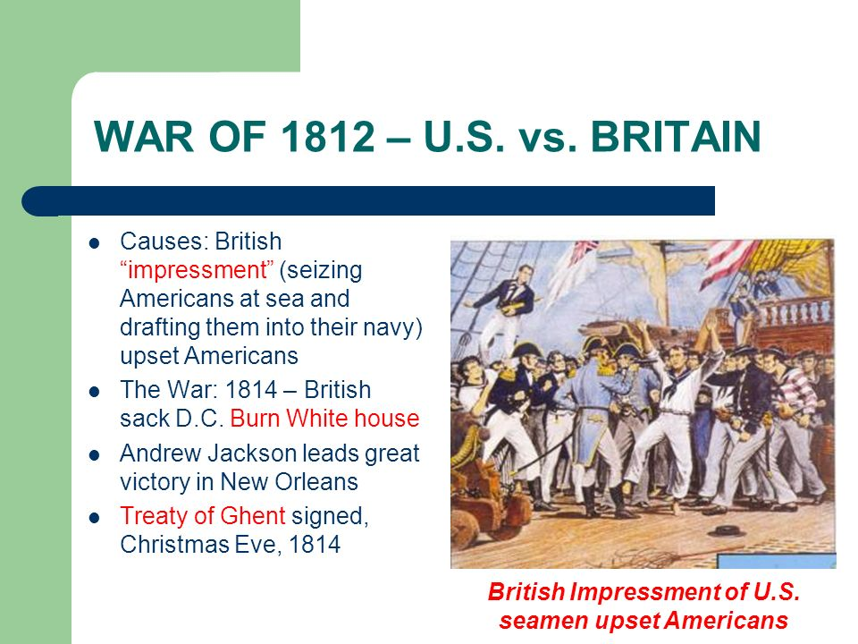 British Impressment of U.S. seamen upset Americans