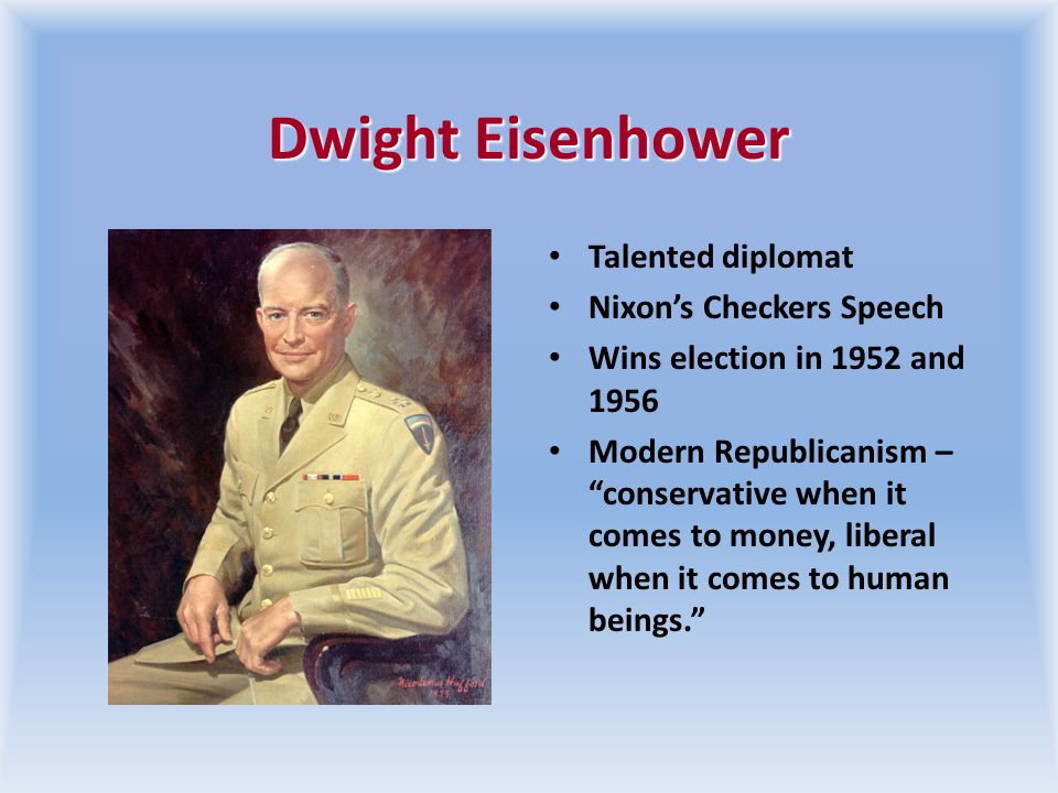 Dwight Eisenhower Talented diplomat Nixon's Checkers Speech