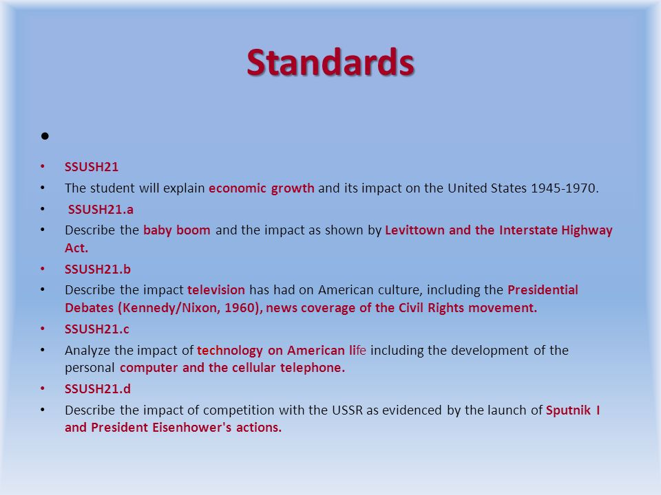 Standards SSUSH21. The student will explain economic growth and its impact on the United States 1945-1970.
