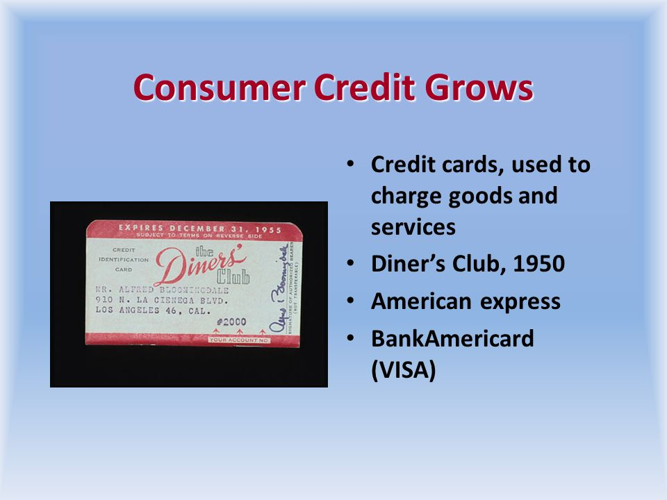 Consumer Credit Grows Credit cards, used to charge goods and services