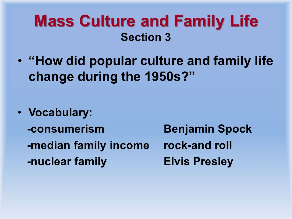Mass Culture and Family Life Section 3