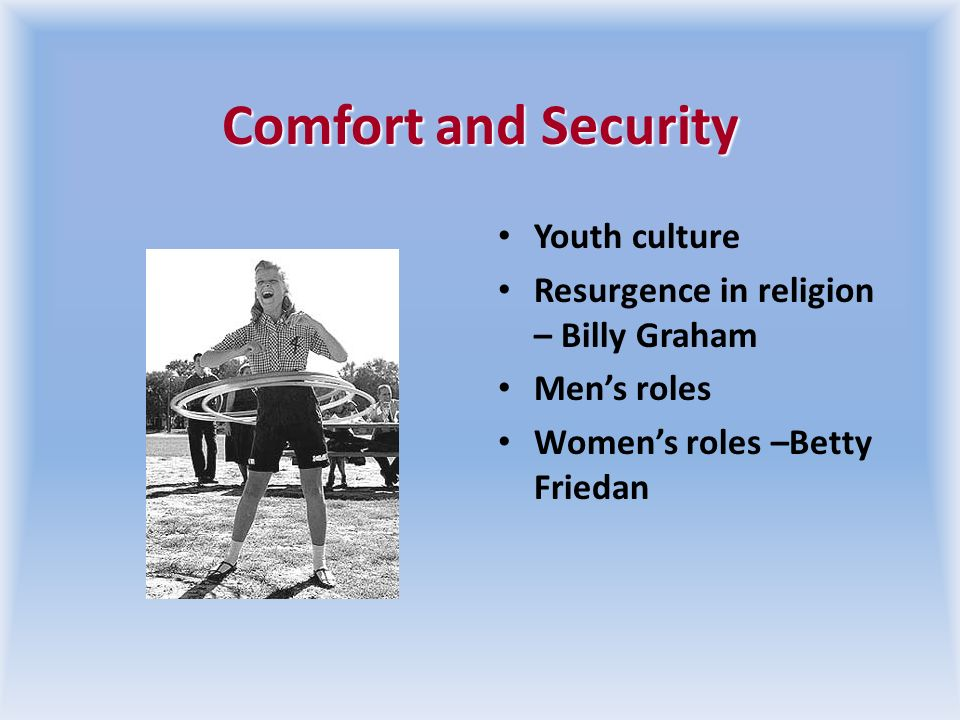 Comfort and Security Youth culture