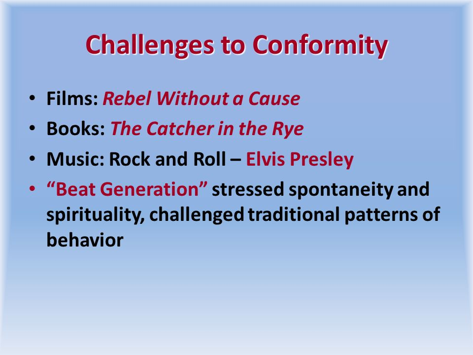 Challenges to Conformity