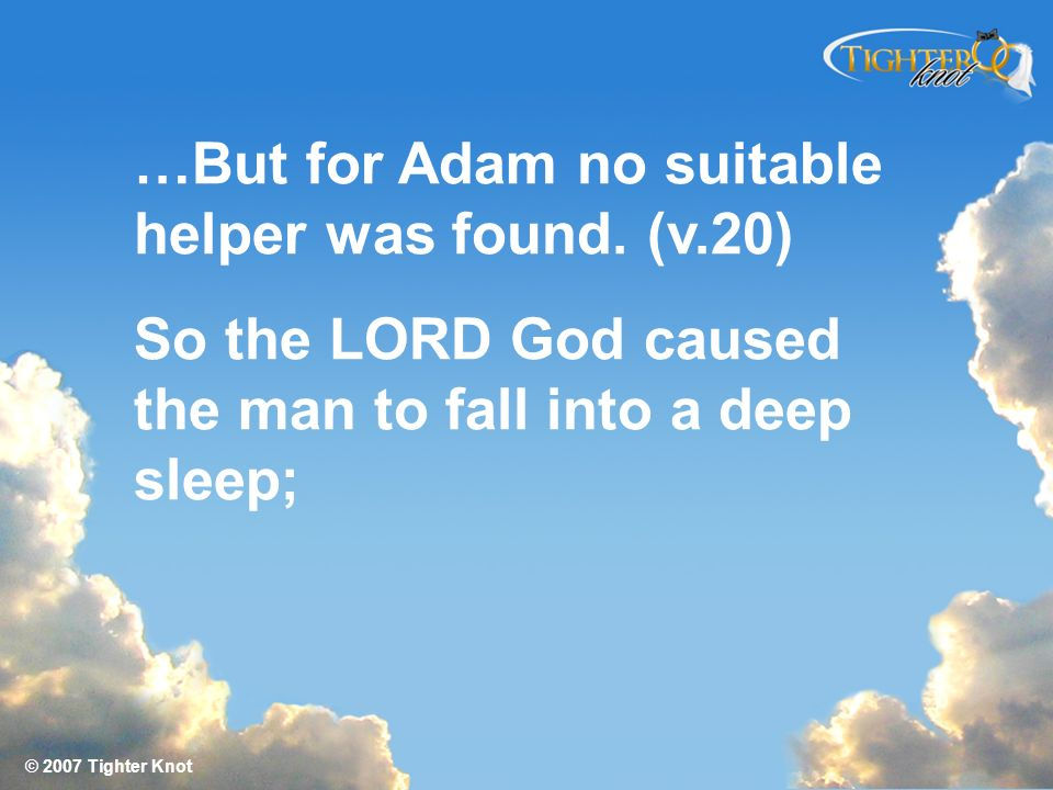…But for Adam no suitable helper was found. (v.20)