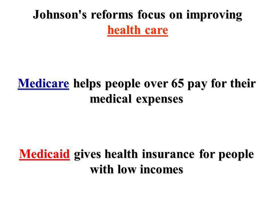 Johnson s reforms focus on improving health care