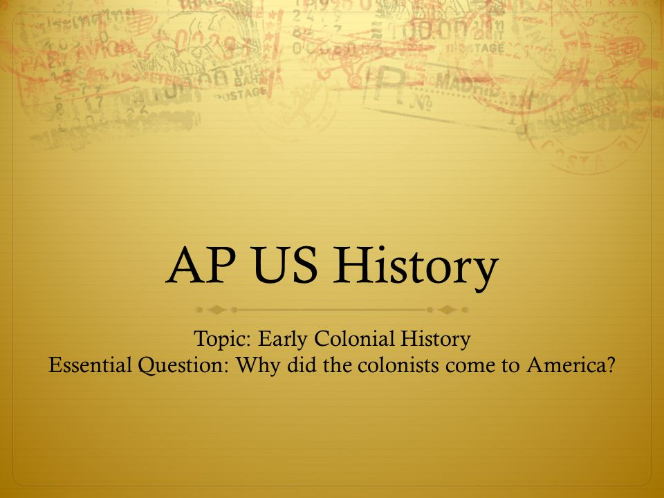 AP US History Topic: Early Colonial History