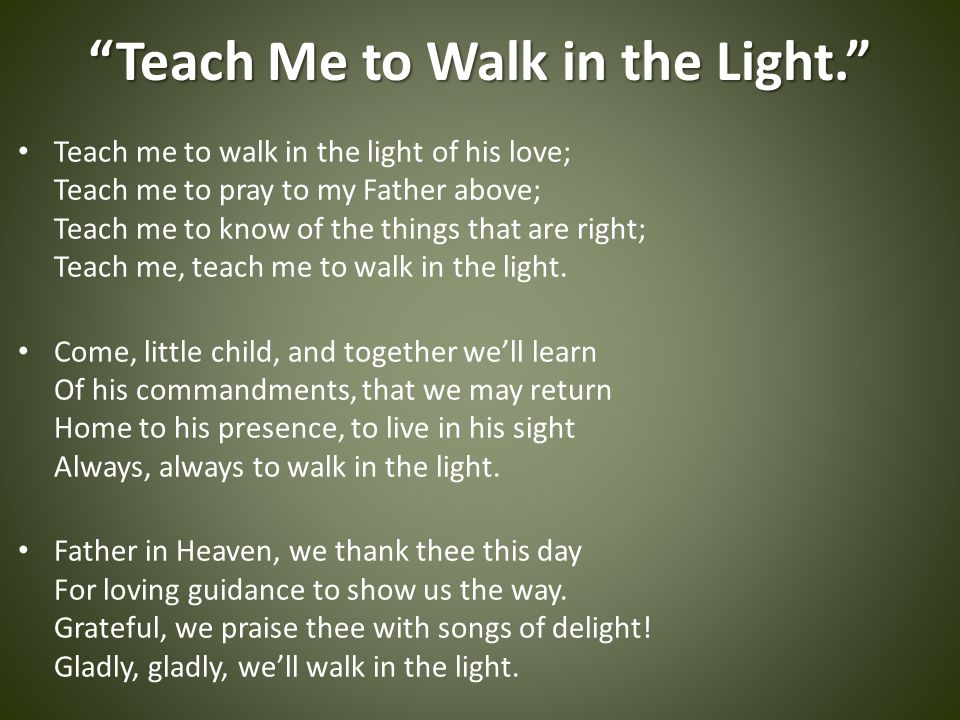 Teach Me to Walk in the Light.