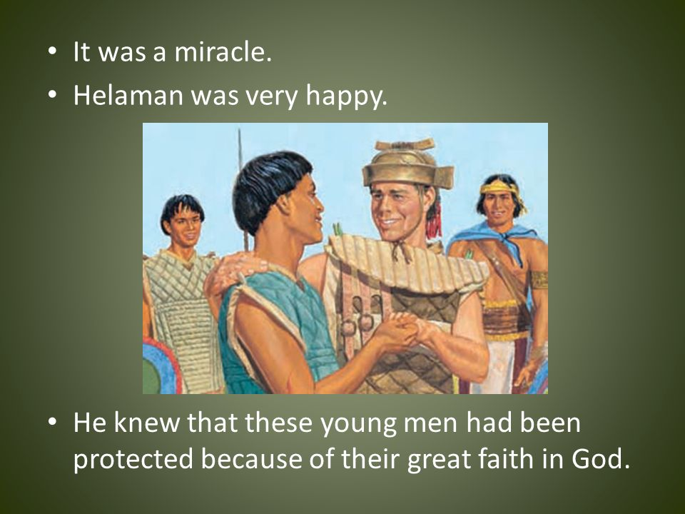 It was a miracle. Helaman was very happy.