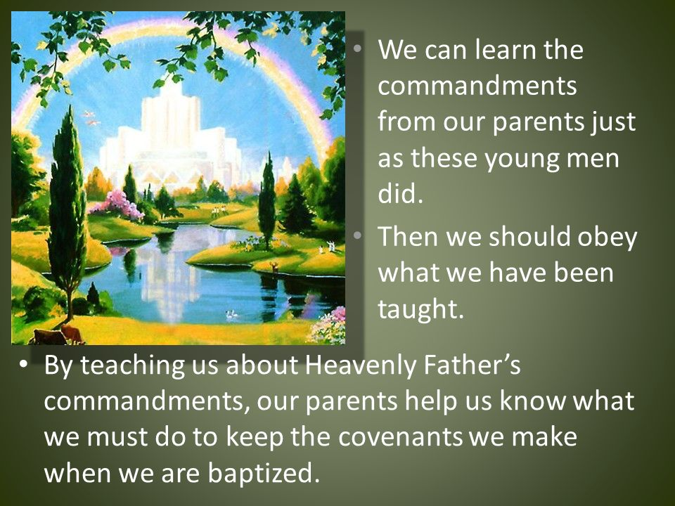 We can learn the commandments from our parents just as these young men did.