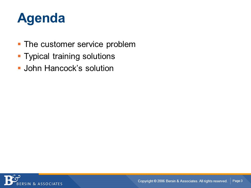 Agenda The customer service problem Typical training solutions