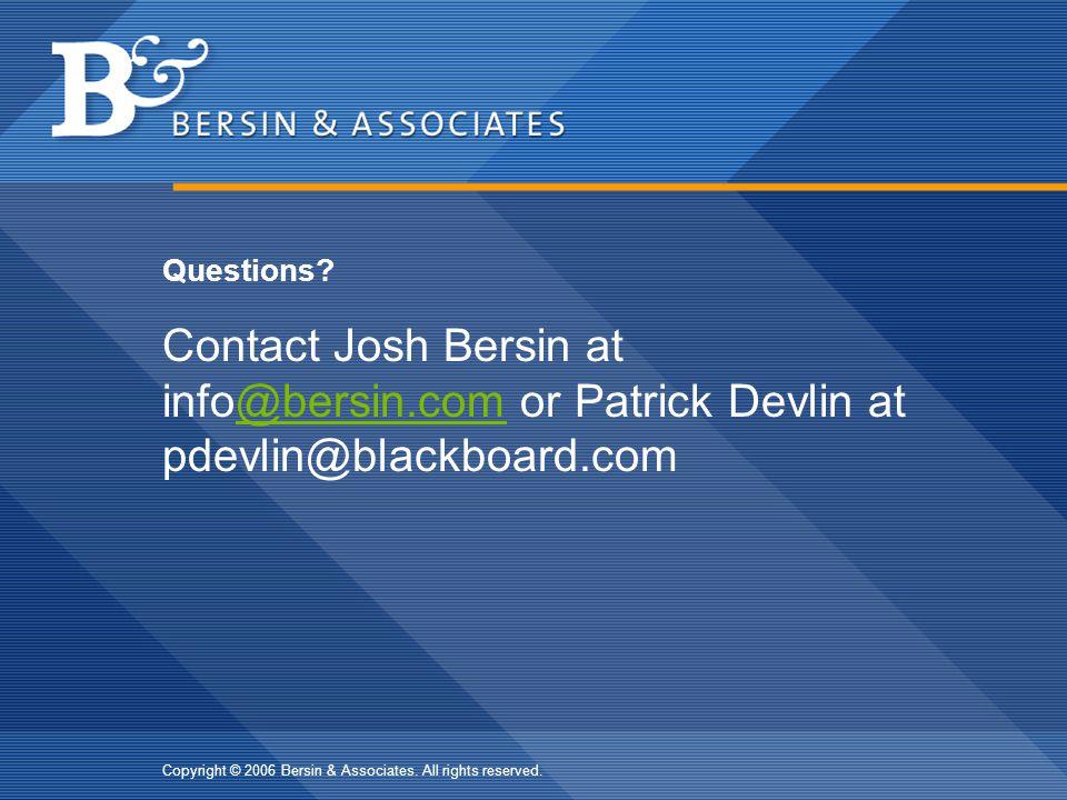 Questions Contact Josh Bersin at info@bersin.com or Patrick Devlin at pdevlin@blackboard.com