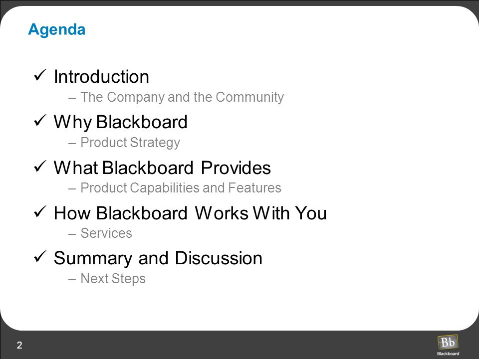 What Blackboard Provides How Blackboard Works With You