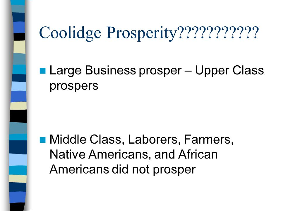 Coolidge Prosperity Large Business prosper – Upper Class prospers.