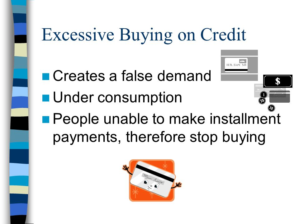 Excessive Buying on Credit