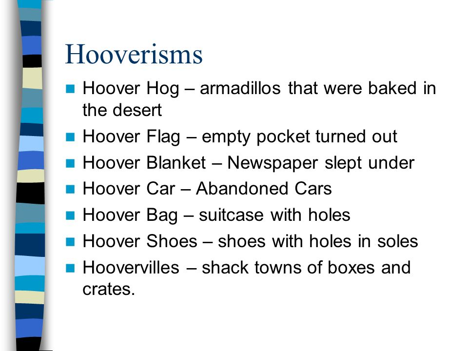 Hooverisms Hoover Hog – armadillos that were baked in the desert