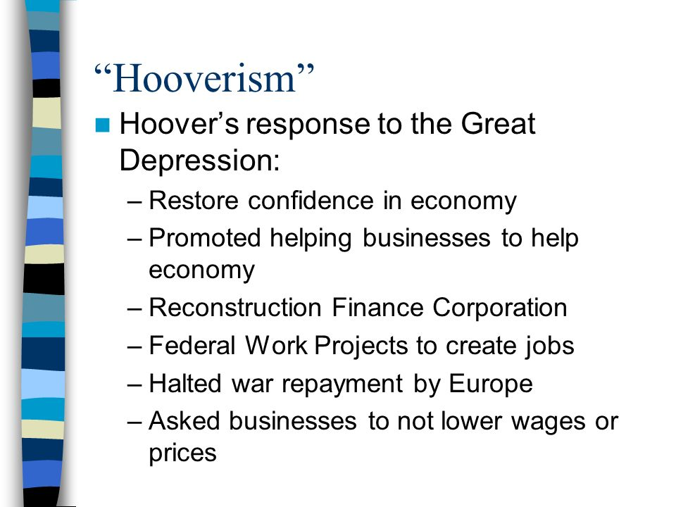 Hooverism Hoover's response to the Great Depression: