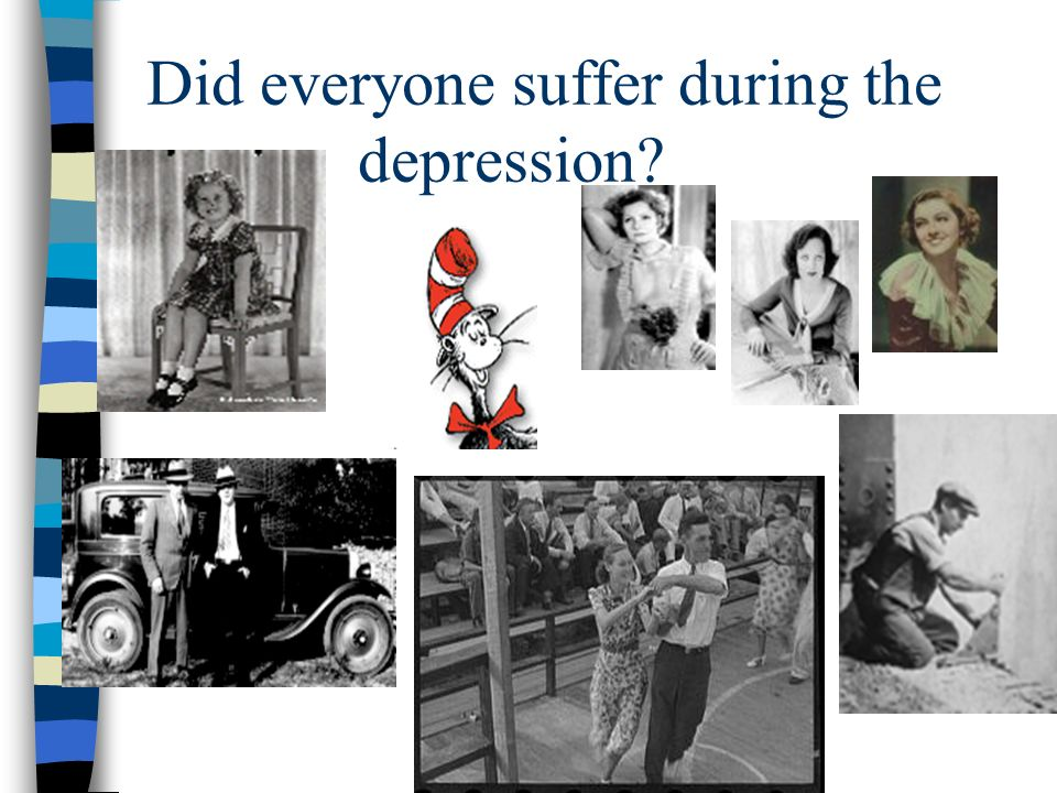 Did everyone suffer during the depression