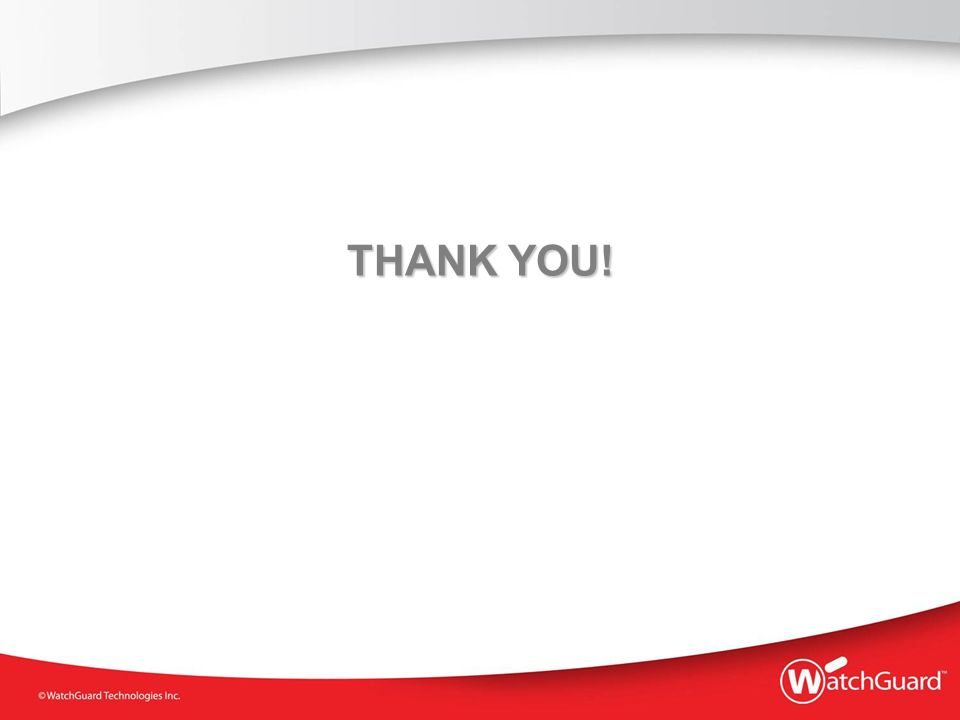 THANK YOU! WatchGuard Training