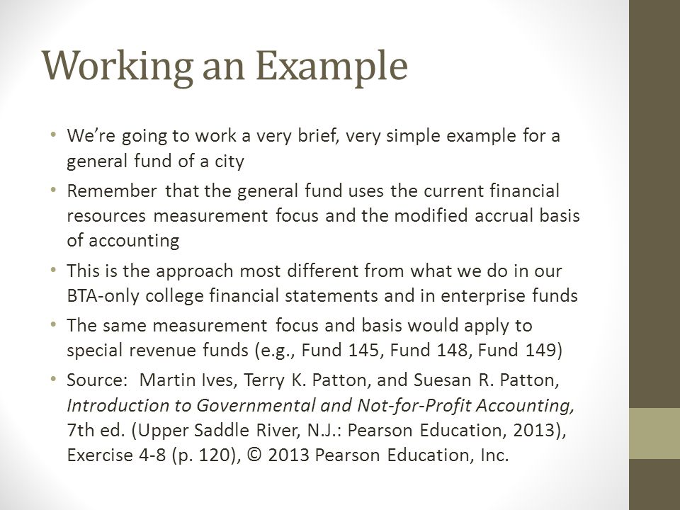 Working an Example We're going to work a very brief, very simple example for a general fund of a city.