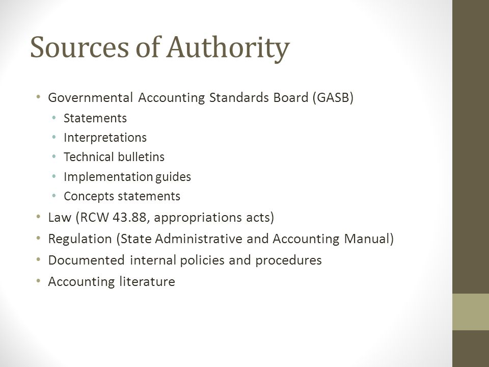 Sources of Authority Governmental Accounting Standards Board (GASB)