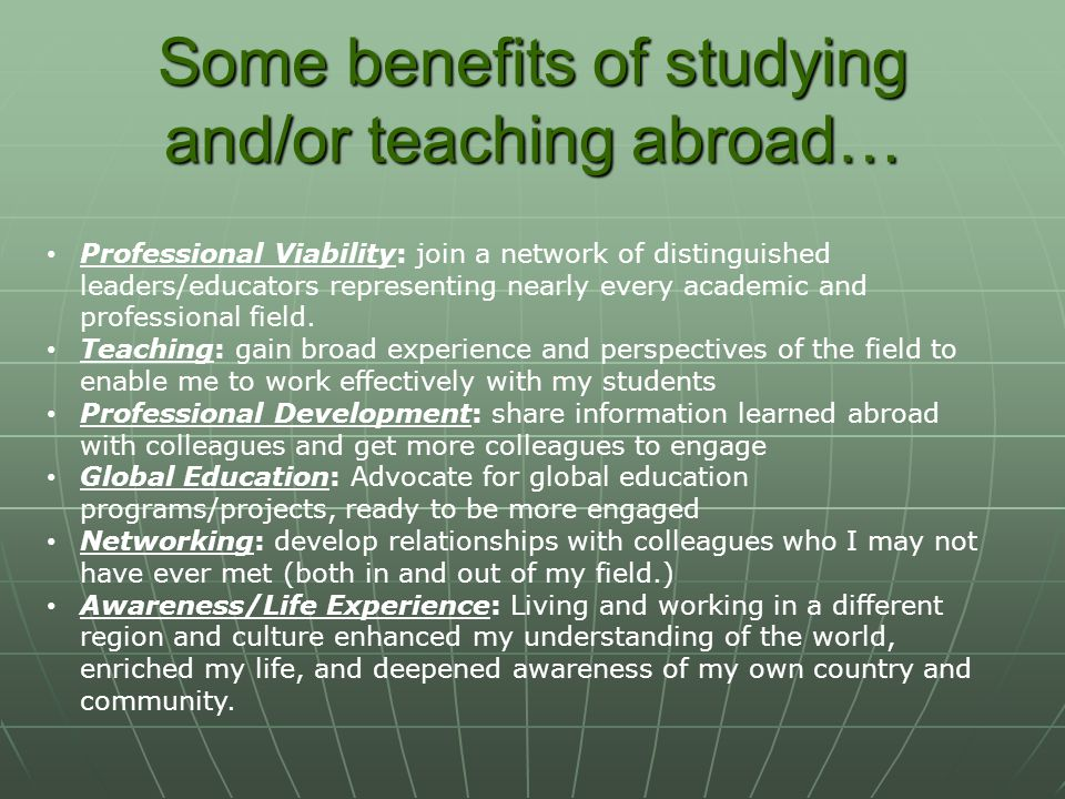 Some benefits of studying and/or teaching abroad…