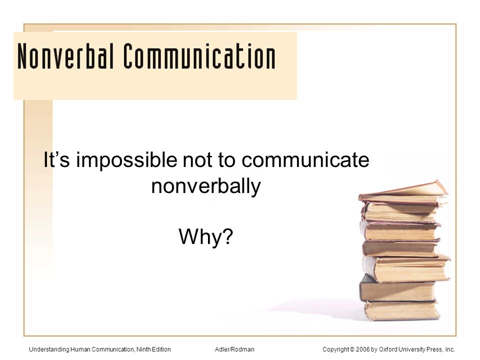 It's impossible not to communicate nonverbally