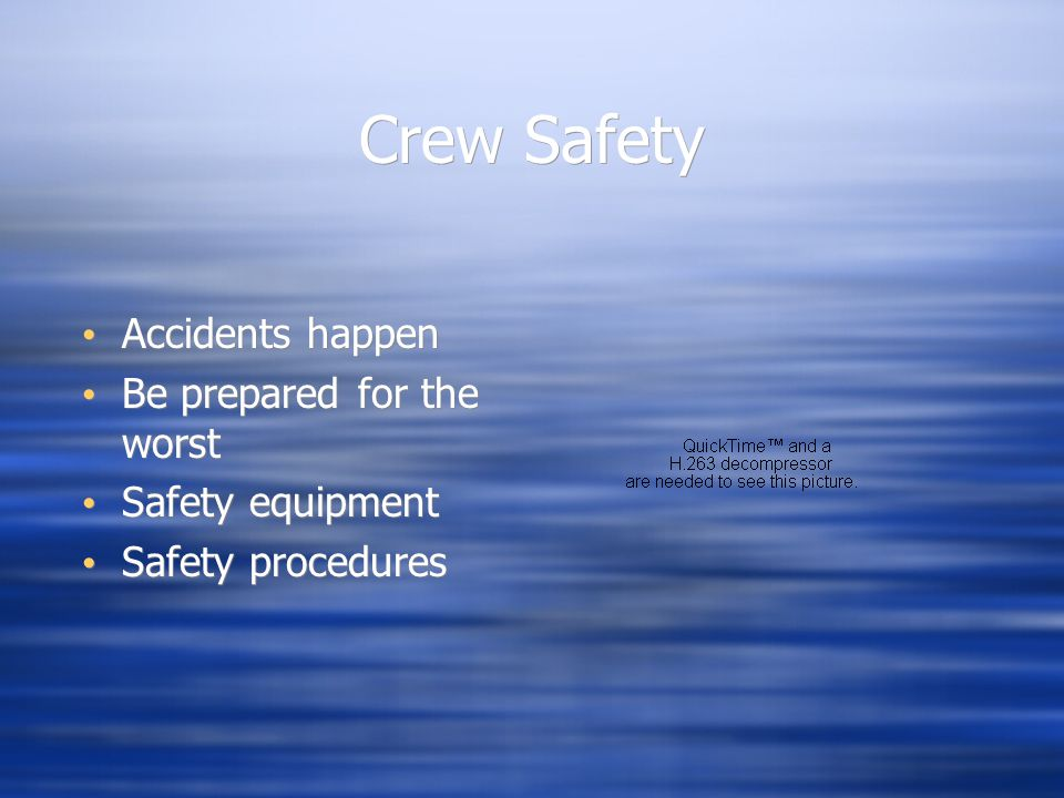 Crew Safety Accidents happen Be prepared for the worst