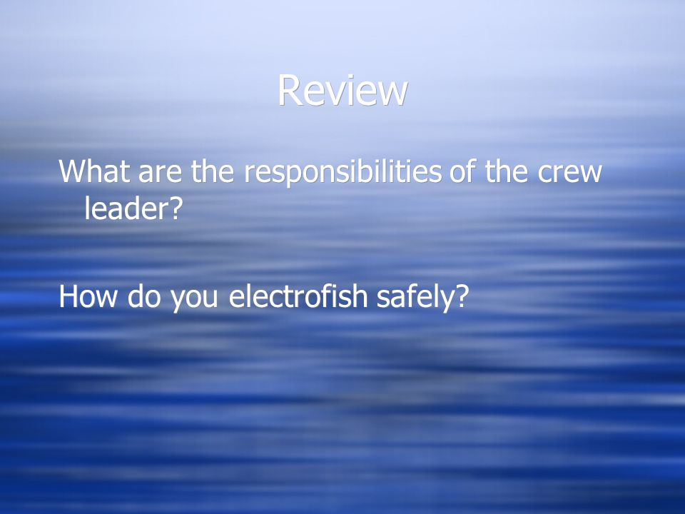 Review What are the responsibilities of the crew leader
