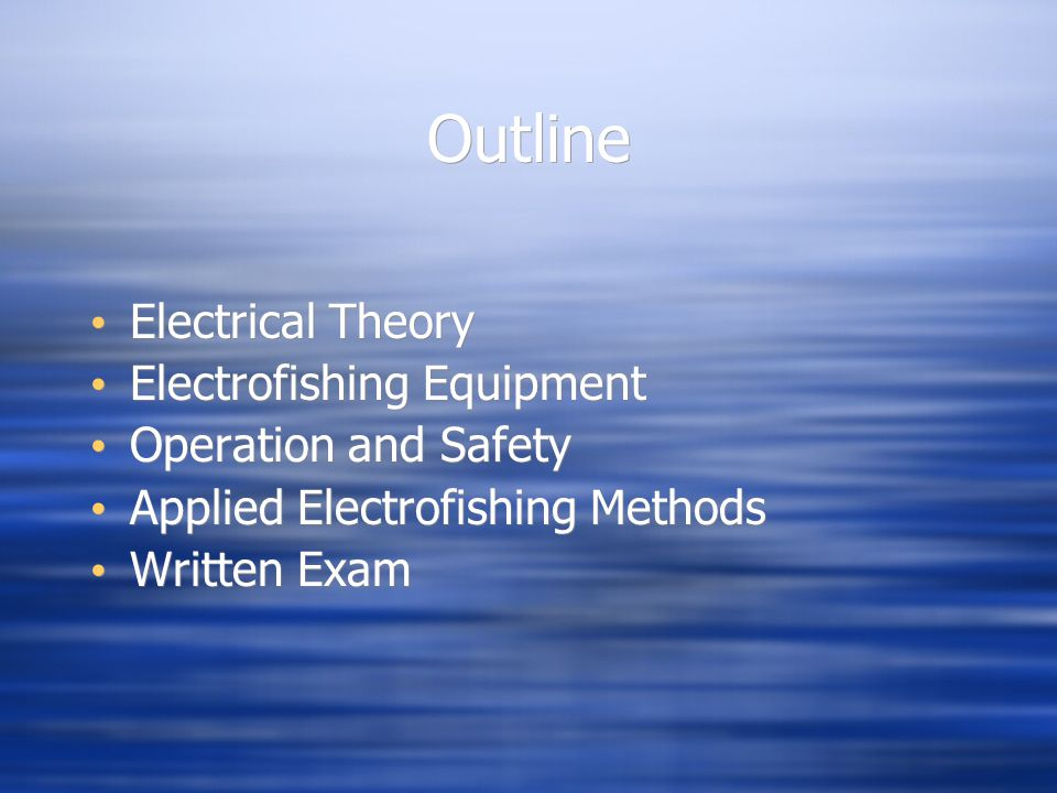 Outline Electrical Theory Electrofishing Equipment