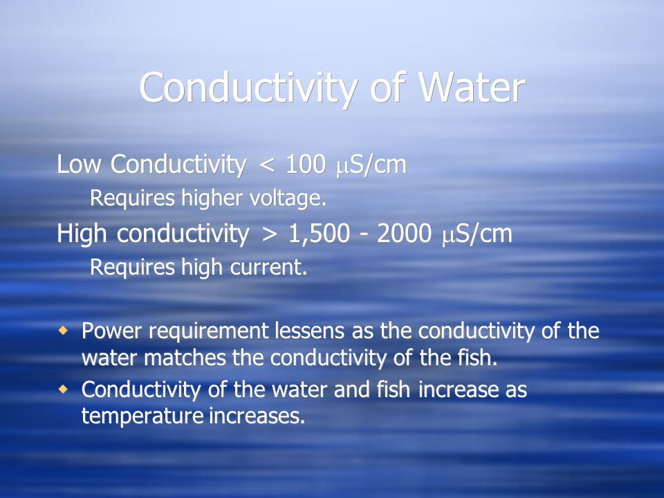 Conductivity of Water Low Conductivity < 100 S/cm